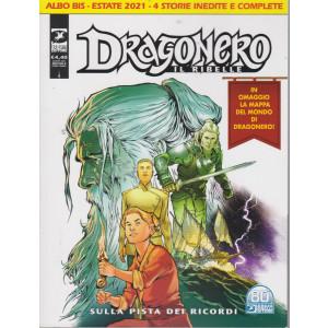 Dragonero - Il ribelle  - n. 15  -Sulla pista dei ricordi - agosto 2021 - mensile
