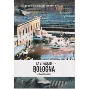 Storia dei grandi segreti d'Italia - La strage di Bologna - di Mauro Mercatanti - n. 2 - settimanale - 157 pagine