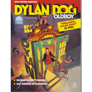Dylan Dog Oldboy -Buongiorno tenebra - Gli orrori di Dunwich - 18 agosto 2021- bimestrale - n. 46