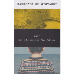 Maurizio De Giovanni - Buio per i Bastardi  di Pizzofalcone -  n. 47- 27/8/2021 - settimanale - 349  pagine