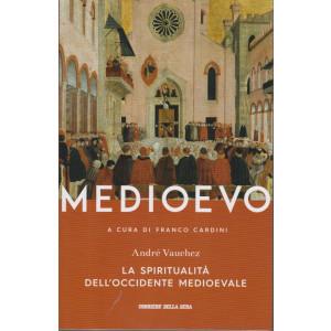 Medioevo - La spiritualità dell'occidente medioevale - Andrè Vauchez - n. 6 - settimanale -