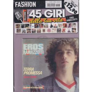 Music Fashion  -I 45 giri della tua vita - Eros Ramazzotti - Terra promessa - vol. 6 - rivista +45 giri