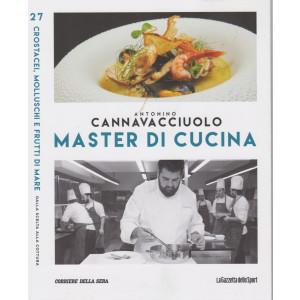 Master di Cucina - Antonino Cannavacciuolo - n. 27  -Crostacei, molluschi e frutti di mare - Dalla scelta alla cottura-  -   settimanale -