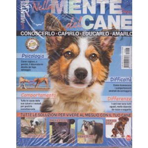 Nella mente del cane + Il grande libro dei cani di razza  - n. 28 - bimestrale -giugno - luglio 2021 -2 riviste