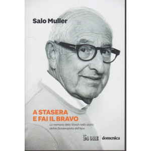 A stasera e fai il bravo - Salo Muller -  n. 1/2021 - mensile - 237 pagine