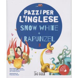 Pazzi per l'inglese - Snow white + Rapunzel - n.3/2021 - mensile
