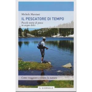 Il pescatore di tempo - Michele Marziani - Piccole storie di pesca in acque dolci - 91 pagine