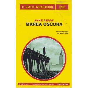 Il giallo Mondadori - n. 3205  -Anne Perry - Marea oscura - luglio  2021 - mensile