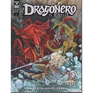 Dragonero -Il ribelle -  Una ferita nella terra- n. 24 - ottobre 2021 - mensile