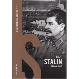 I signori della guerra -Iosif Stalin di Giovanni Cadioli -   n. 6 - settimanale - 159 pagine