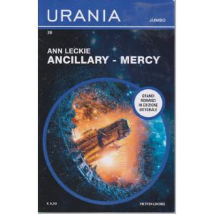 Urania Jumbo -Ann Leckie - Ancillary - Mercy - n. 20-  mensile -giugno 2021