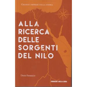 Grandi imprese della storia -Alla ricerca delle sorgenti del Nilo -  n. 8 - settimanale - 158 pagine