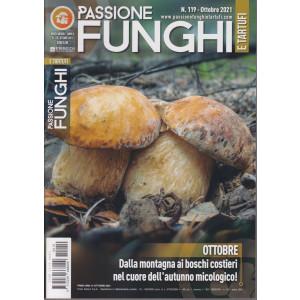 Passione Funghi e tartufi - n. 119  -ottobre  2021 -  mensile