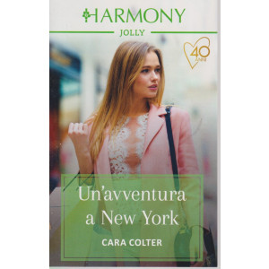 Harmony Jolly - Un'avventura a New York - Cara Colter - n. 2886 - mensile - aprile 2021