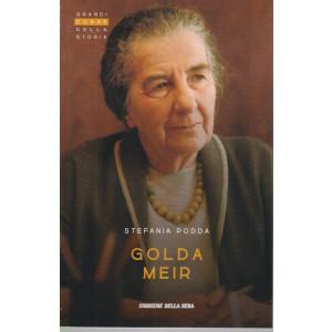 Grandi donne della storia - Golda Meir - Stefania Podda- n. 33 - settimanale - 156 pagine