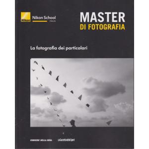 Master di fotografia -La fotografia dei particolari-   n. 28  -  settimanale