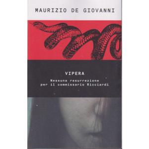 Maurizio De Giovanni - Vipera - Nessuna resurrezione per il commissario Ricciardi-  n. 54- 15/10/2021 - settimanale -291  pagine