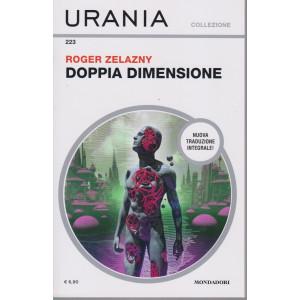 Urania Collezione - n. 223 -  Roger Zelazny - Doppia dimensione -agosto  2021 - mensile