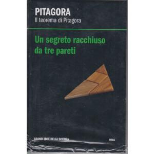Pitagora  - Il teorema di Pitagora - Un segreto racchiuso da tre pareti -  n. 15 - settimanale -19/2/2021 -  copertina rigida