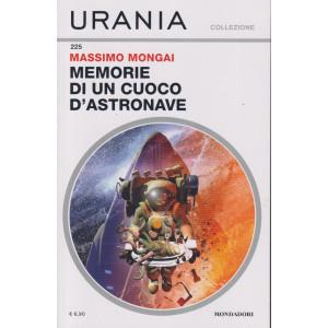 Urania Collezione - n. 225 -  Massimo Mongai - Memorie di un cuoco d'astronave -settembre  2021 - mensile