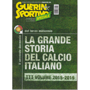 Guerin Sportivo speciale - La grande storia del calcio italiano - III volume 2015-2019