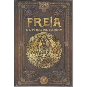 Mitologia Nordica-Freia e il potere del desiderio  -  n. 34 - settimanale - 21/5/2021- copertina rigida