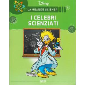 La grande scienza -I celebri scienziati - n. 3 - settimanale - 24/4/2021