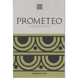 Grandi miti greci - Prometeo il dono del fuoco - n. 8 - settimanale - 159  pagine