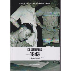 Storia dei grandi segreti d'Italia -L'8 settembre 1943 - di Giovanni Cadioli- n. 14 - settimanale - 156 pagine