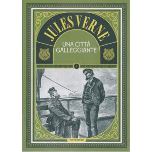 Jules Verne - Una città galleggiante - n. 67 - 22/12/2020- settimanale - 163 pagine