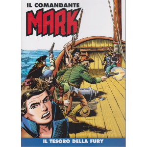 Il comandante Mark - Il tesoro della Fury - n. 45 - settimanale -