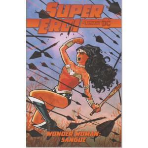 Super eroi - Le leggende DC n.  9 - Wonder woman: sangue -   - settimanale