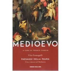 Medioevo - Paesaggi della paura -Vita e natura nel Medioevo -  Vito Fumagalli -  n. 10 - settimanale -531 pagine