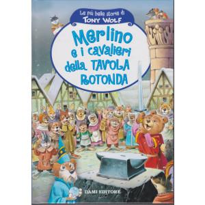 Le più belle storie di Tony Wolf-Merlino e i cavalieri della tavola rotonda  - n. 19- settimanale - copertina rigida - 61 pagine