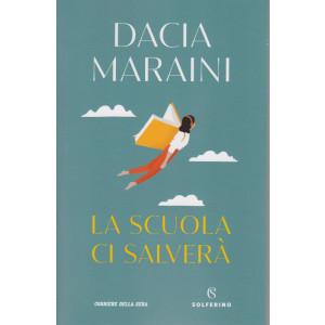 Dacia Maraini - La scuola ci salverà - bimestrale - 186 pagine