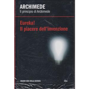 Archimede - Il principio di Archimede - Eureka! Il piacere dell'invenzione - n. 5 - settimanale - 11/12/2020 - copertina rigida