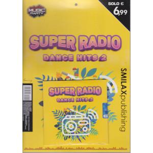 Music Party - Super radio dance hits 2 - trimestrale - maggio 2021 -