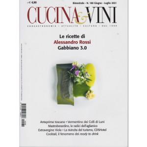 Cucina & vini - n. 180 - bimestrale-  giugno - luglio 2021