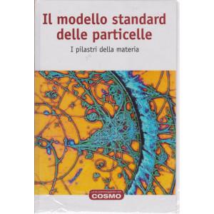 Una passeggiata nel cosmo - Il modello standard delle particelle- n. 14  - settimanale -30/4/2021- copertina rigida