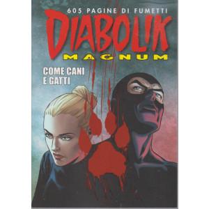 Diabolik Magnum - Come cani e gatti - n. 1 - 15/6/2021- quadrimestrale -