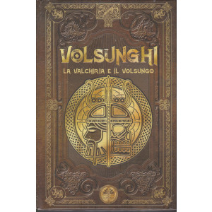 Mitologia Nordica - Volsunghi la valchiria e il volsungo   - n. 63 - settimanale - 25/12/2020 - copertina rigida