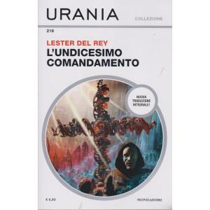 Urania Collezione - n. 218 -Lester Del Rey - L'undicesimo comandamento- marzo  2021 - mensile