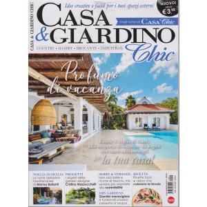 Casa & Giardino Chic - n. 2 - mensile - luglio 2021