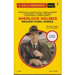 Il giallo Mondadori - Sherlock Holmes   -Indagini fuori Londra  - n. 86 -ottobre 2021 -  mensile