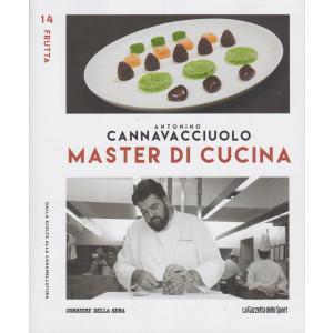 Master di Cucina - Antonino Cannavacciuolo - n. 14  - Frutta - Dalla scelta alla caramellatura -   settimanale -