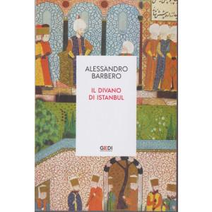 Alessandro Barbero - Il divano di Istanbul -  n. 13 - 29/7/2021 - settimanale - 217 pagine