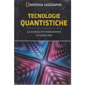 National Geographic -Tecnologie quantistiche - n. 44 - settimanale -29/1/2021 - copertina rigida