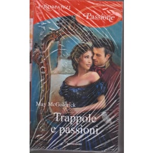 I Romanzi Passione - Trappole e passioni  - di May McGoldrick - - n. 195 - dicembre 2020- mensile