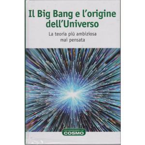 Una passeggiata nel cosmo - Il Big Bnag e l'origine dell'Universo - n. 10  - settimanale -2/4/2021- copertina rigida