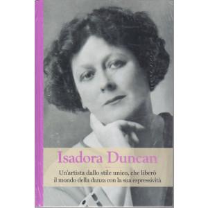 Grandi donne - n. 29 -Isadora Duncan -  settimanale -2/4/2021 - copertina rigida